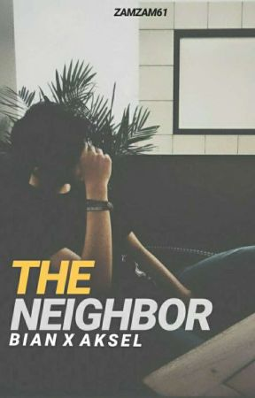 THE NEIGHBOR ; AKSEL by zamzam61