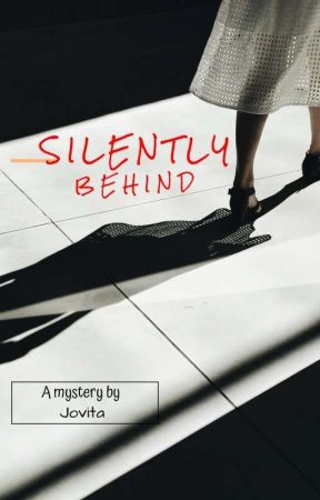 Silently Behind by shadow_walked_away