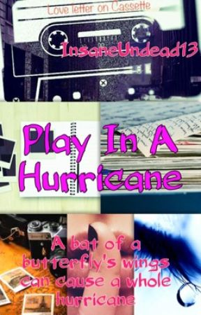 Play In A Hurricane  by InsaneUndead13