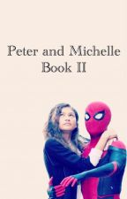 ~Peter and Michelle - Book II~ by caitykat135