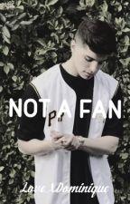 Not a Fan (N.M) by LoveXDominique