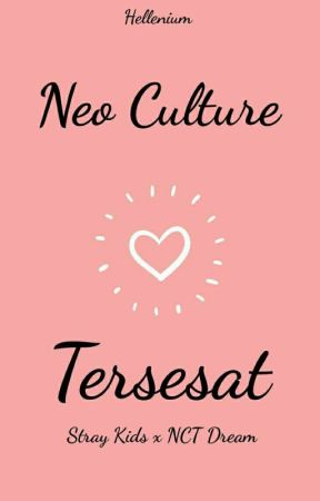 Neo Culture Tersesat (Skz + NCT Dream) by Hellenium