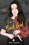 I'm A Bad Girl [Telah Terbit] cover