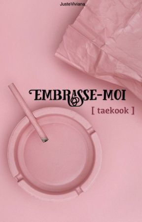 Embrasse-moi ᵗᵃᵉᵏᵒᵒᵏ by JusteViviana