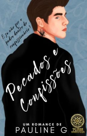 Pecados e Confissões [COMPLETO] by PaulineGrasm