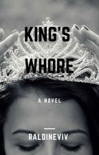 The King's Whore.(#1 Nobles        Complete ✔️✔️ by Raldineviv