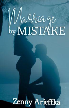 Marriage By Mistake by zennyarieffka