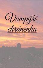 Vampýří chráněnka: Začátek od RainbowAlex99