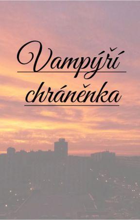Vampýří chráněnka: Začátek by RainbowAlex99