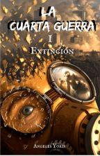 La cuarta Guerra (libro 1: extinción) by AngelesYoris