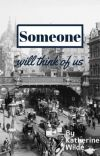 Someone Will Think of Us cover