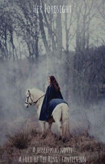 Her Foresight | Aragorn Fanfiction