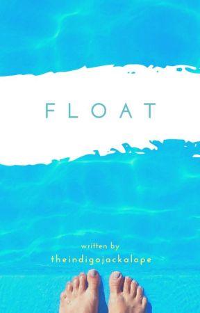 Float by theindigojackalope