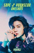 Sope/Yoonseok Oneshots by Y0XNGI