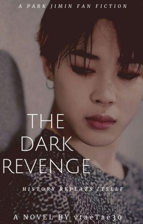 |THE DARK REVENGE| ~PJM [On Hold] by vtaeTae30