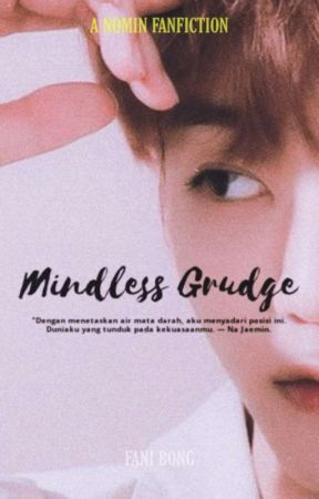 Mindless grudge [nomin] by jahethor