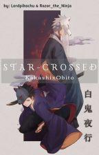 Star-Crossed: A KakaObi Story by Lordpikachu2003
