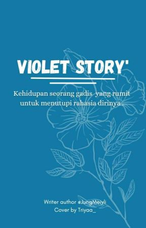 violet story [Complete] [Revisi Ulang]            by Jungmeiyli