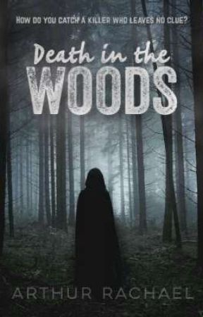 Death In The Woods ✔|Complete| by -arthur-rae