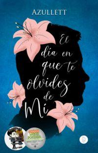 EL DÍA EN QUE TE OLVIDES DE MÍ. cover