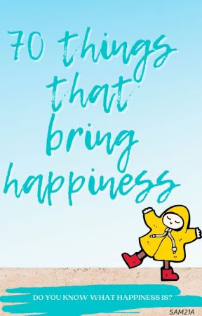 ྉ70 Things that bring Happiness ྉ by Sam21a