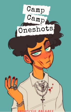 Camp Camp Oneshots by Andvocell_Raegree