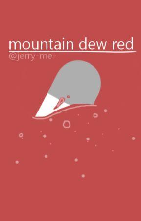 mountain dew red (boyf riends be more chill AU) by daaaayum
