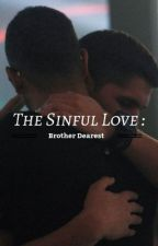 The Sinful Love: Brother Dearest  by writing_as_me