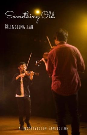 Something Old | A TwoSetViolin Fanfiction by linglinglah