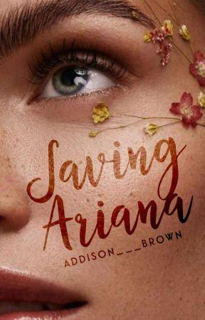 Saving Ariana   √ by Addison___Brown