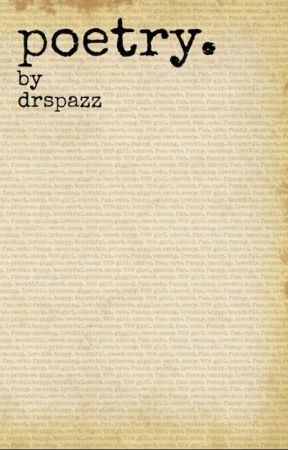 poetry. by DrSpazz