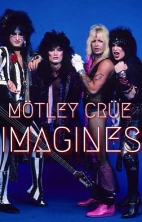 Mötley Crüe Imagines by madisonkibel