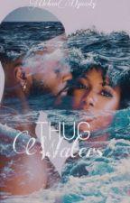 THUG WATERS (Edited) by UrbanDynasty089