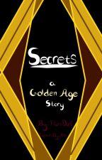 Secrets: a Golden Age story by FloraDorl