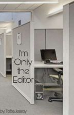 I'm Only the Editor (Shayne Topp x Reader) by ToBeJessay