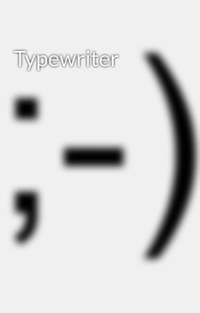 Typewriter by contrafocal1912