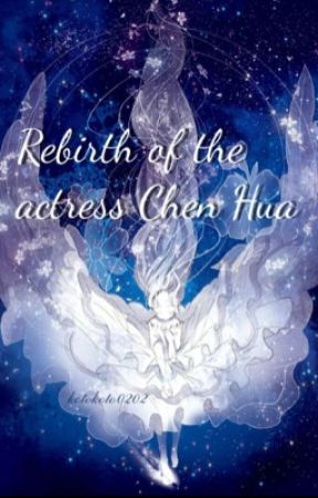 Rebirth of the Actress Chen Hua by rahzel03