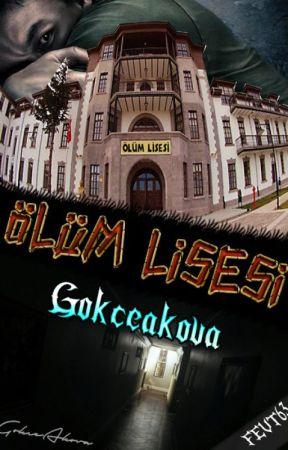 ÖLÜM LİSESİ(BİTTİ) by gokceakova