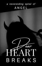Dear Heartbreaks by YourPublishing