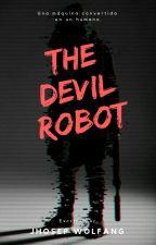 The Devil Robot - Una vida, dos mundos. by Shoremar