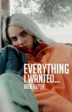 everything i wanted ; ᵇⁱˡˡⁱᵉ ᵉⁱˡⁱˢʰ ⁱᵐᵃᵍⁱⁿᵉˢ by -kyojuro