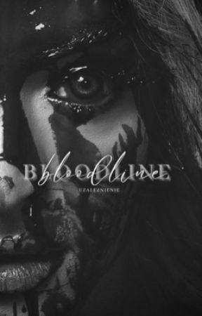 BLOODLINE by uzaIeznienie