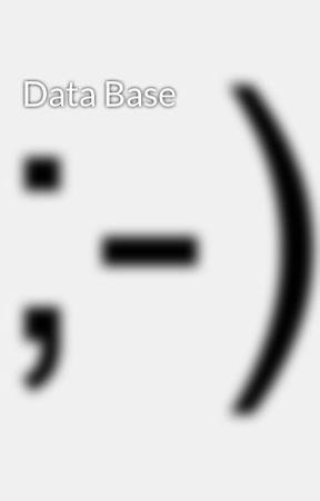 Data Base by acetabuliferous1932