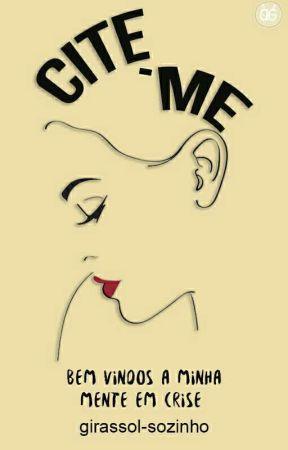 Cite-me by girassol-sozinho