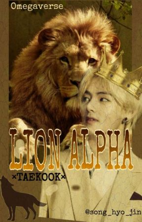 LION ALPHA ×태국/Omegaverse× by song_hyo_jin