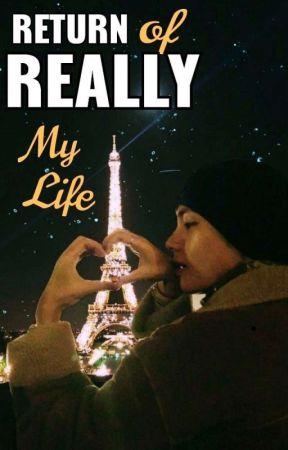 Return of Really My Life by VFthim_230
