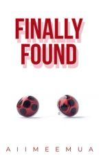 Finally Found by aimeebaby_xo