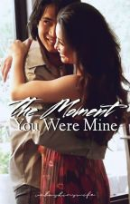 The Moment You Were Mine by velaskinswife