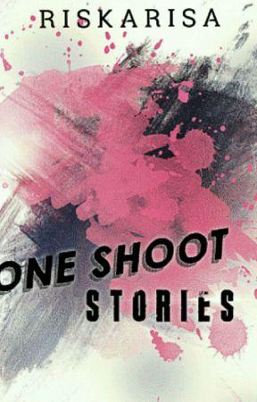ONE SHOOT STORIES by RiskaRisa