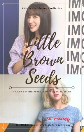 » Little Brown Seeds | #michaeng [on hold] by cforchaeyoung
